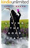 Living the Good Death: A romantic dark comedy