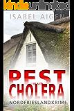 Pest und Cholera: Nordfriesland-Krimi (Mordfriesland 1)