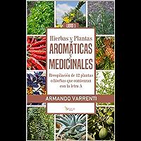 HIERBAS Y PLANTAS AROMÁTICAS Y MEDICINALES: Recopilación de 12 plantas o hierbas que comienzan con la letra A (Libro nº 1) (Spanish Edition)