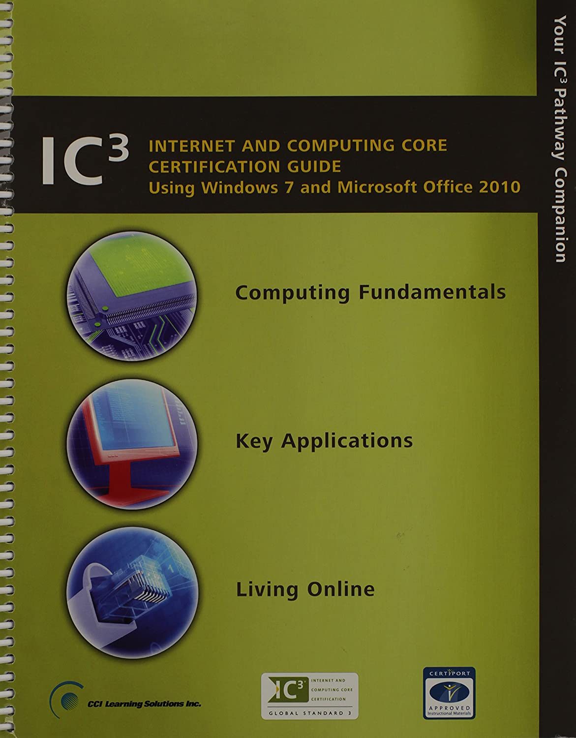 Amazon ic3 internet and computing core certification guide amazon ic3 internet and computing core certification guide using windows 7 and microsoft office 2010 certiport approved health personal care 1betcityfo Gallery