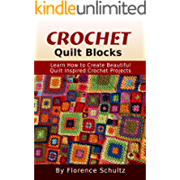 Crochet: Quilt Blocks: Learn How to Create Beautiful Quilt Inspired Crochet Projects (English Edition)