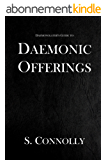 Daemonic Offerings (The Daemonolater's Guide Book 2) (English Edition)
