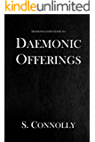Daemonic Offerings (The Daemonolater's Guide Book 2)