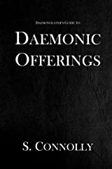 Daemonic Offerings (The Daemonolater's Guide Book 2) Kindle Edition