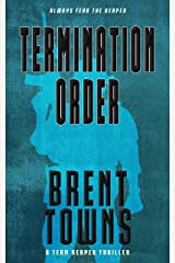 Termination Order: A Team Reaper Thriller Kindle Edition