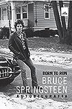 Born to run: Bruce Springsteen Autobriografia