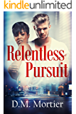Relentless Pursuit (British Billionaires Book 2)