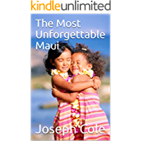The Most Unforgettable Maui