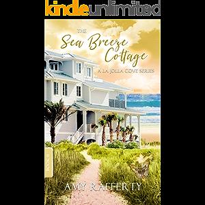 The Sea Breeze Cottage: Book 6: (A La Jolla Cove Series)