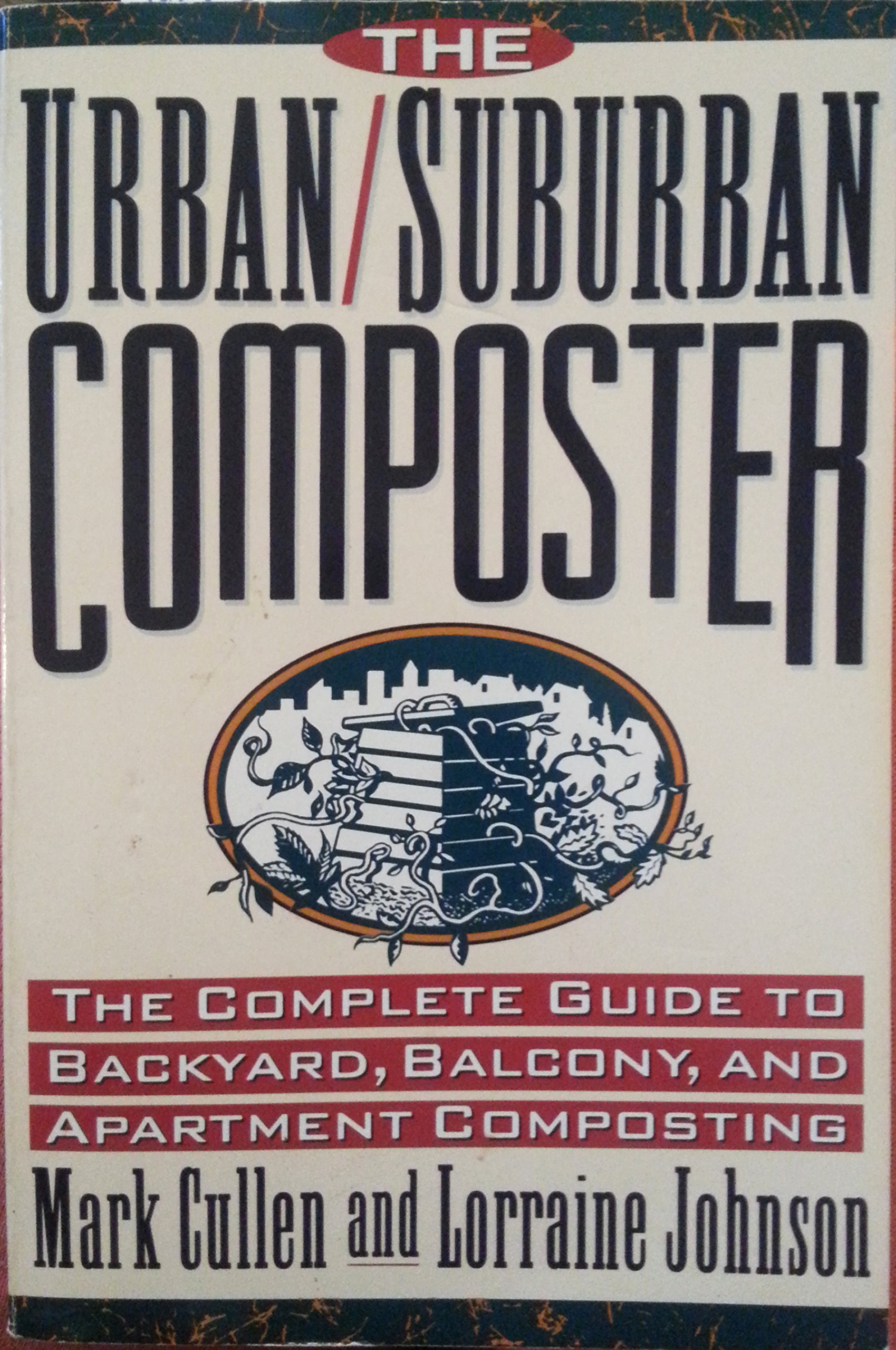 The Urban/Suburban Composter: The Complete Guide to Backyard ...