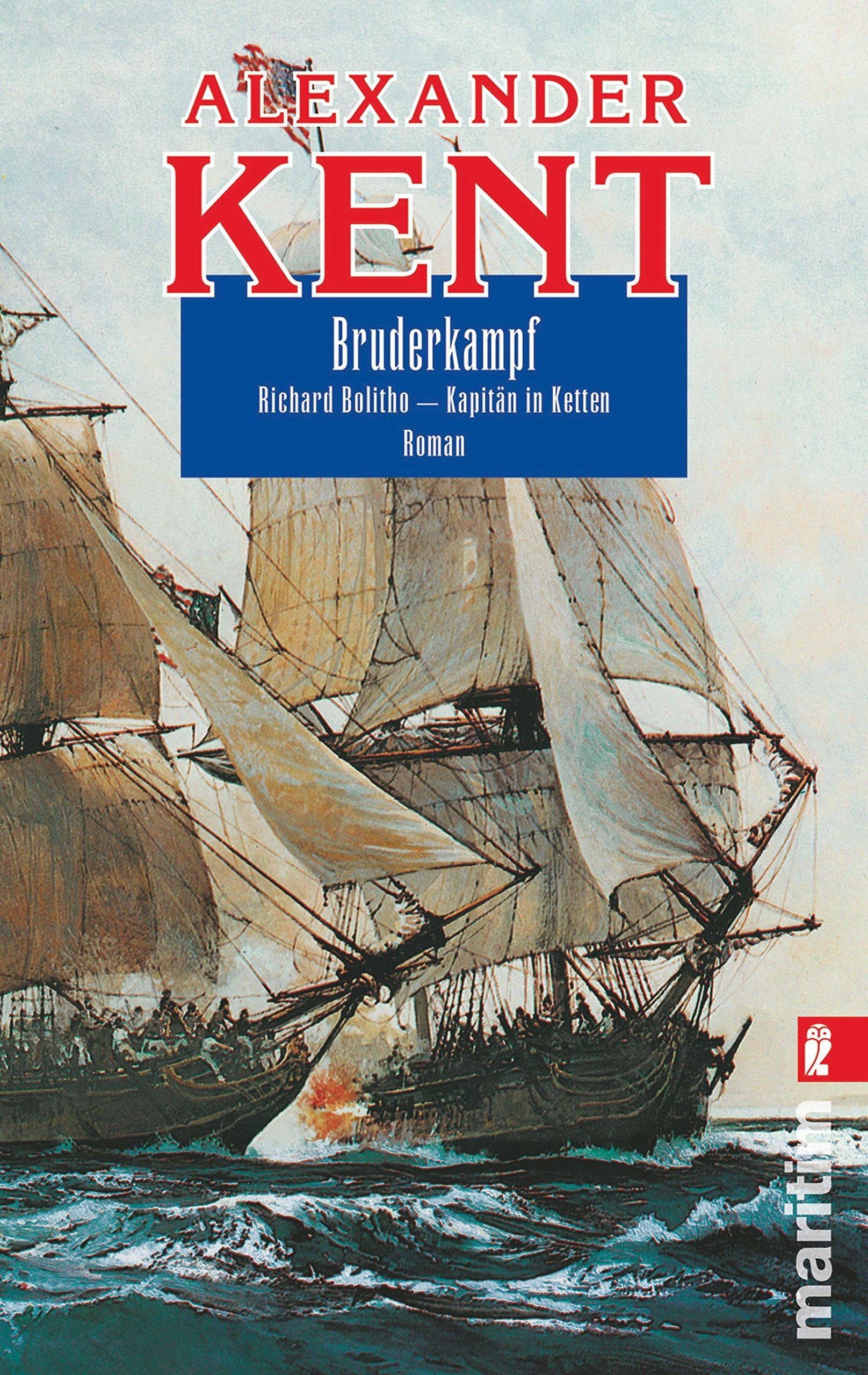 Bruderkampf: Richard Bolitho - Kapitän in Ketten (Ein Richard-Bolitho-Roman, Band 7)