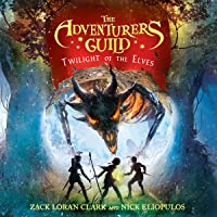 Twilight of the Elves: The Adventurers Guild Trilogy, Book 2
