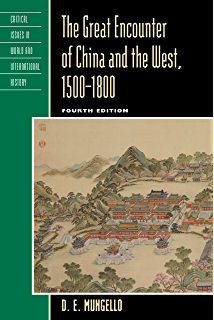 The Great Encounter of China and the West, 1500–1800 (Critical Issues in