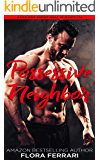 Possessive Neighbor: An Instalove Possessive Male Romance (A Man Who Knows What He Wants Book 174)
