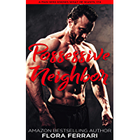 Possessive Neighbor: An Instalove Possessive Alpha Romance (A Man Who Knows What He Wants Book 174) (English Edition)