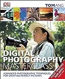 Digital Photography Masterclass: Advanced