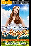 Mail Order Bride: Mary's Secret (Nurses Of The Civil War Book 1)