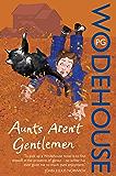 Aunts Aren't Gentlemen: (Jeeves & Wooster) (Jeeves & Wooster Series)