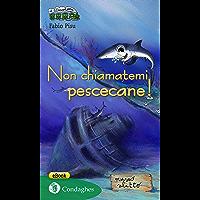 Non chiamatemi pescecane! (Il Trenino verde Vol. 55)