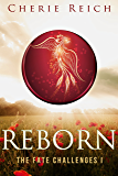 Reborn (The Fate Challenges Book 1)