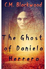 The Ghost of Daniela Herrera Kindle Edition