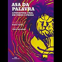 Asa da Palavra – Literatura Oral em Verso e Prosa