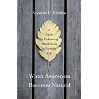 When Awareness Becomes Natural: A Guide to Cultivating Mindfulness in Everyday Life