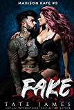 FAKE (Madison Kate Book 3)