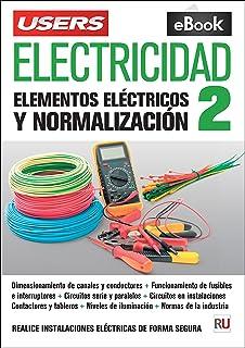 Electricidad 2: Elementos eléctricos y normalización (Spanish Edition)