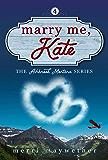 Marry Me, Kate: Ashbrook, Montana Series #4