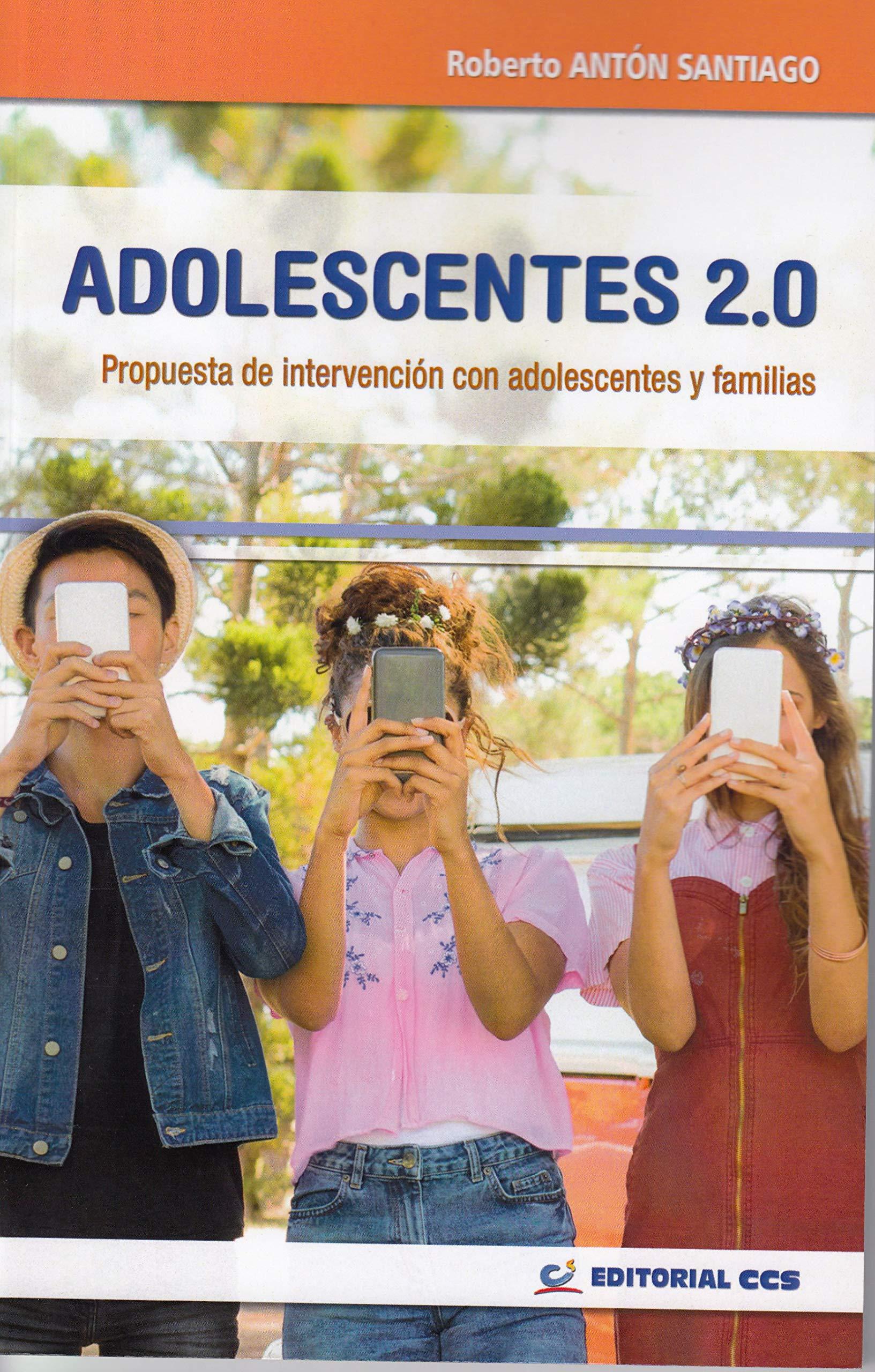 ADOLESCENTES 2.0. Propuesta de intervención con adolescentes y familias (Intervención social)