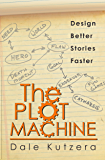The Plot Machine: Design Better Stories Faster (English Edition)