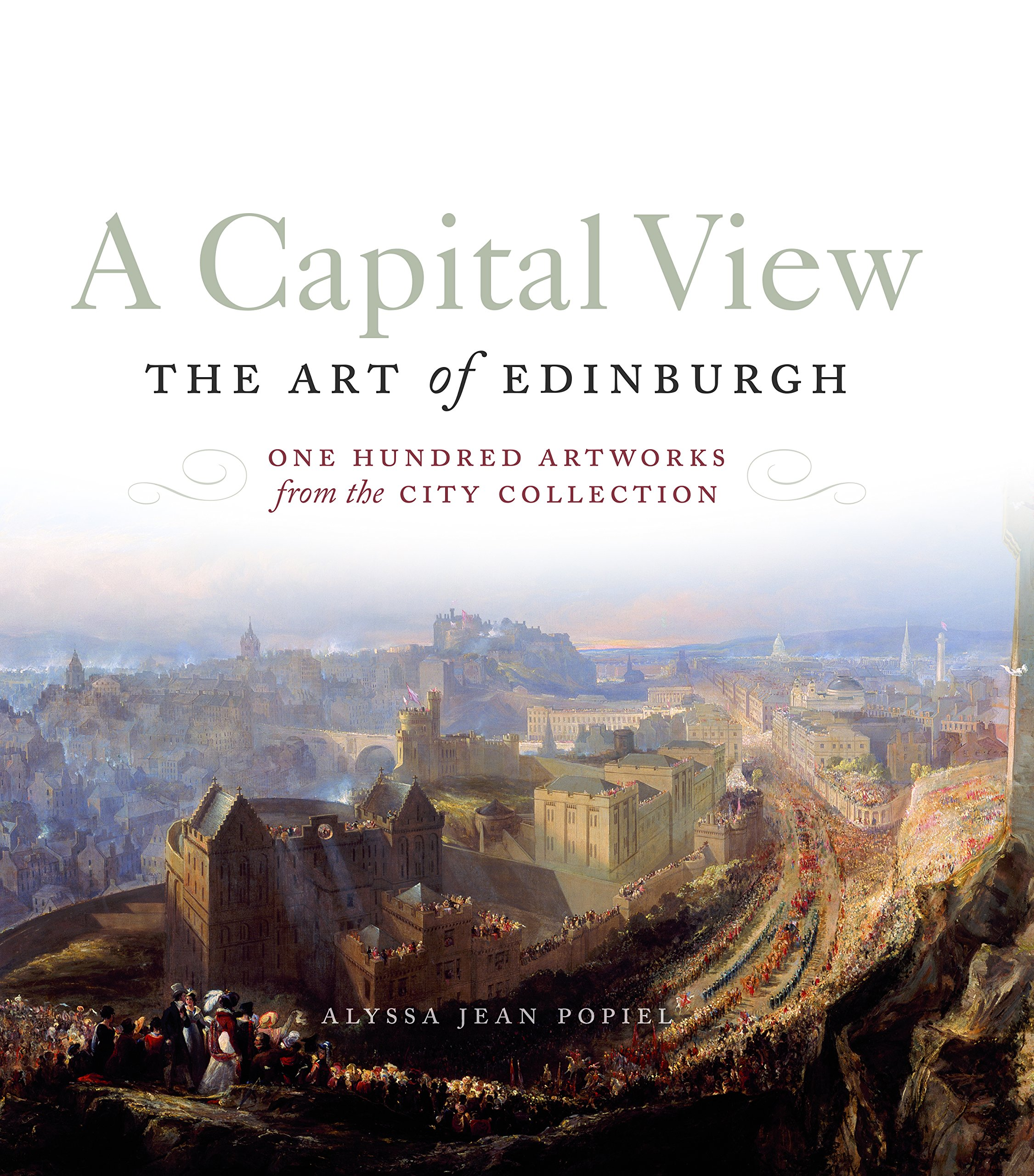 A Capital View: The Art of Edinburgh: One Hundred Artworks from the City Collection ebook