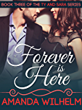 Forever is Here (Ty & Sara Book 3)