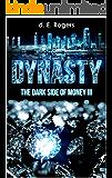 Dynasty: The Dark Side of Money III