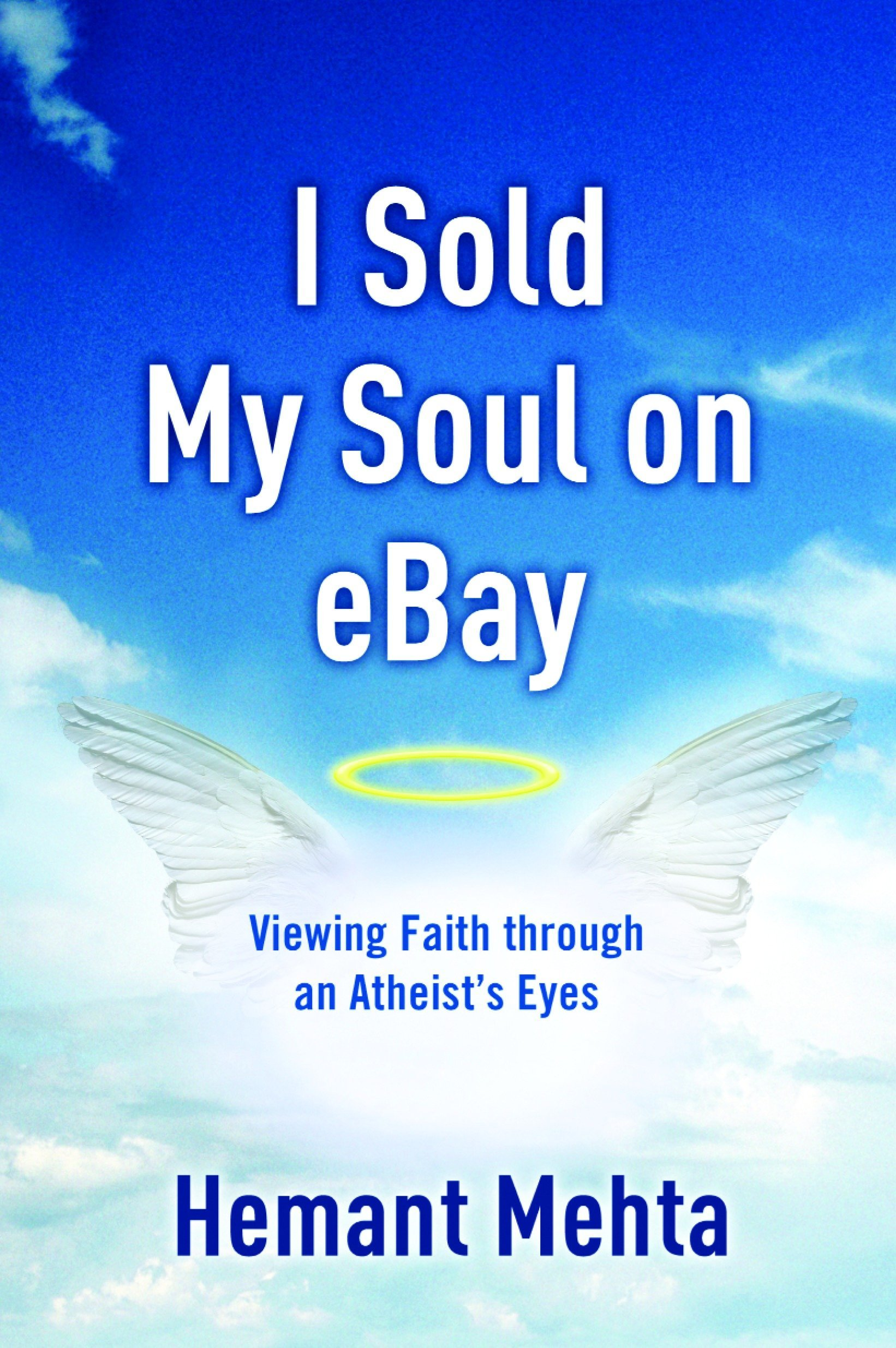 I Sold My Soul on eBay: Viewing Faith through an Atheist's
