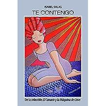 Te contengo (El canario y la máquina de coser nº 3) (Spanish Edition) Mar 26, 2017