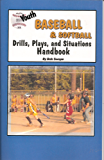 Youth Baseball & Softball Drills, Plays, and Situations Handbook (Youth Drills and Plays Series 3  Book 3 1) (English Edition)