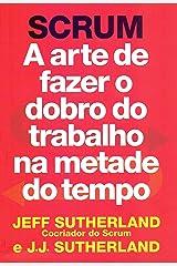 SCRUM. A arte de fazer o dobro do trabalho na metade do tempo (Em Portugues do Brasil) Paperback