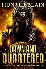 Dawn and Quartered: Preternatural Chronicles Book 2 (The Preternatural Chronicles) Kindle Edition