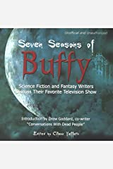 Seven Seasons of Buffy: Science Fiction and Fantasy Authors Discuss Their Favorite Television Show Audible Audiobook