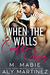 When the Walls Come Down: A Neighbors to Lovers Standalone Kindle Edition