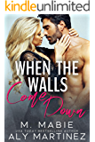 When the Walls Come Down: A Neighbors to Lovers Standalone