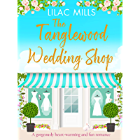The Tanglewood Wedding Shop: A gorgeously heart-warming and fun romance (Tanglewood Village series Book 3)