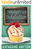 Raspberries and Retaliation (Sweet Baked Mystery Book 5)