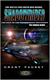 SHADOWRIDER: THE LAST OF THE MAGNIFICENT MACHINES (THE HUMAN WARS Book 1)