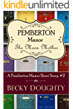 The Moon Mother: A Pemberton Manor Short Story #2