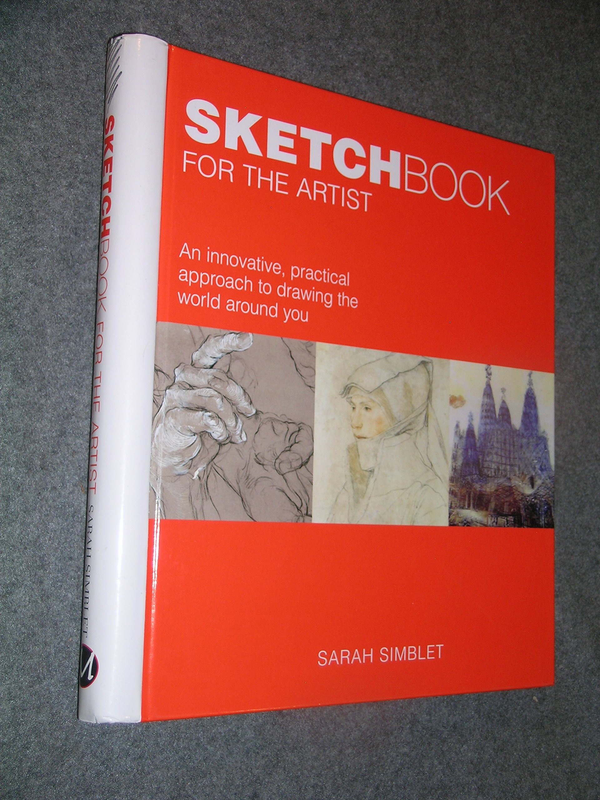 Download Sketch Book for the Artist: An Innovative, Practical Approach to Drawing the Wor pdf epub