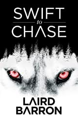 Swift to Chase: A Collection of Stories Kindle Edition