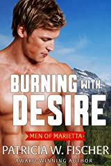 Burning with Desire (Men of Marietta Book 5) Kindle Edition